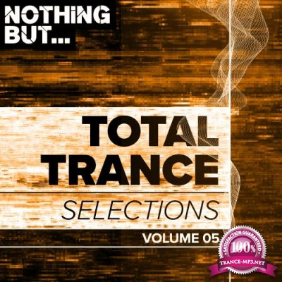 Nothing But... Total Trance Selections, Vol. 05 (2018)