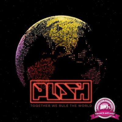 M.i.k.e. Push - Together We Rule The World (2018)