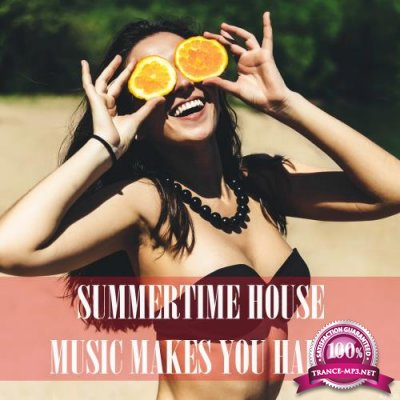 Summertime House: Music Makes You Happy (2018)