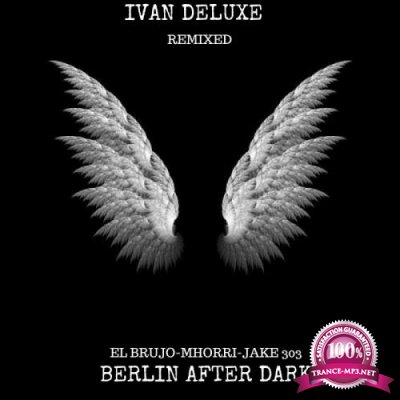 Berlin After Dark - Deluxe Remixed (2018)