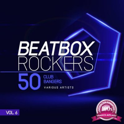 Beatbox Rockers, Vol. 6 (50 Club Bangers) (2018)