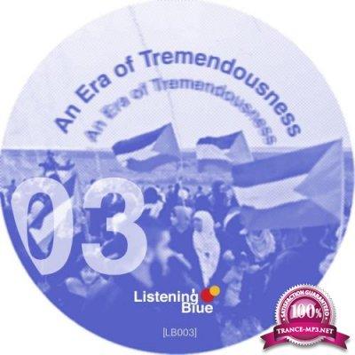 An Era of Tremendousness (2018)