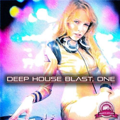 Deep House Blast, One (A Deep House Selection) (2018)