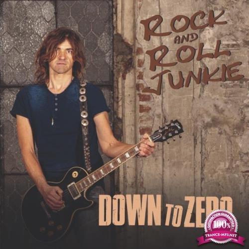 Rock & Roll Junkie - Down to Zero (2018)