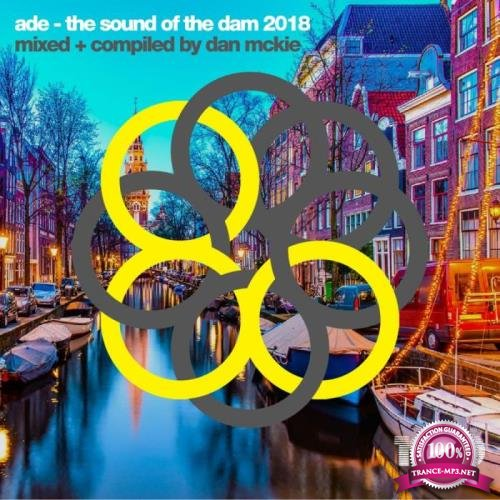 ADE The Sound Of The Dam (Mixed & Compiled By Dan Mckie) (2018)
