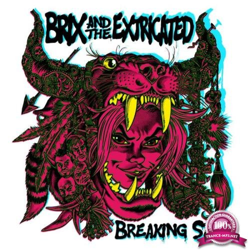 Brix & The Extricated - Breaking State (2018)