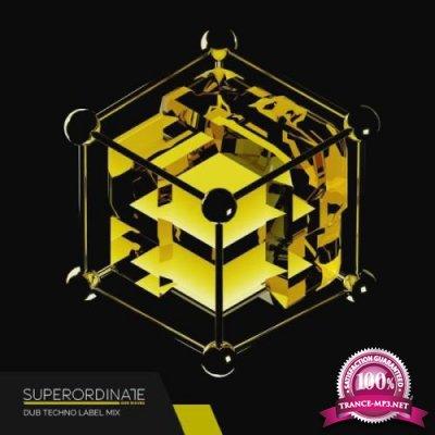 Superordinate Dub Waves: Dub Techno Label Mix (2018)