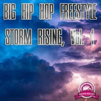 Big Hip Hop Freestyle Storm Rising, Vol. 1 (2018)