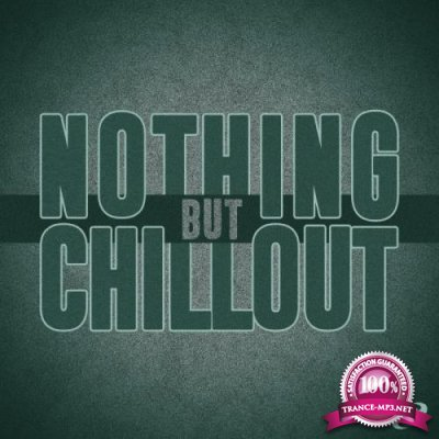 Nothing but Chillout, Vol. 06 (2018)