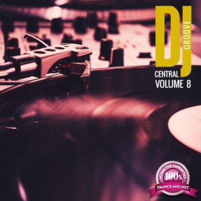 DJ Central Vol. 8 Groove (2018)