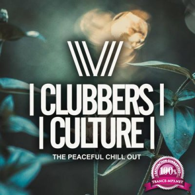 Clubbers Culture: The Peacefull Chill Out (2018)
