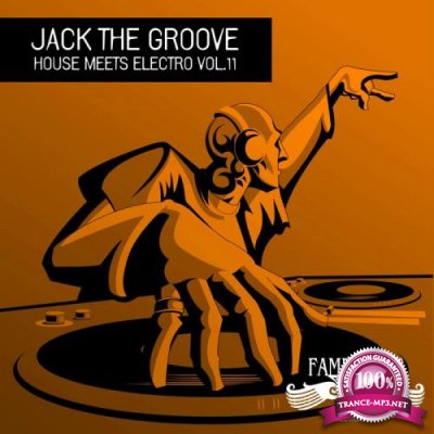 Jack the Groove, House Meets Electro, Vol. 11 (2018)