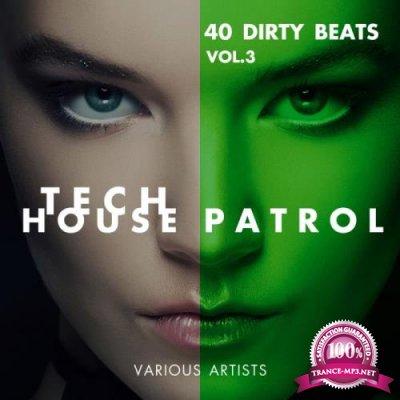 Tech House Patrol Vol. 3 (40 Dirty Beats) (2018)