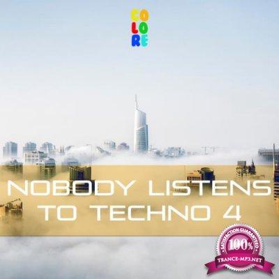 Nobody Listens to Techno 4 (2018)