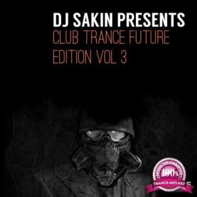 DJ Sakin Pres. Club Trance Future Edition, Vol 3 (2018)