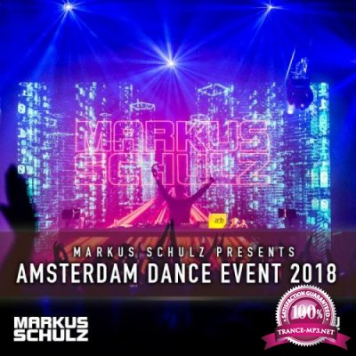 Markus Schulz - Global DJ Broadcast (2018-10-18) Amsterdam Dance Event Edition