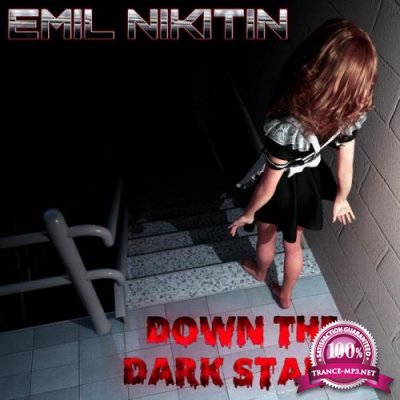 Emil Nikitin - Down the Dark Stairs (2018)