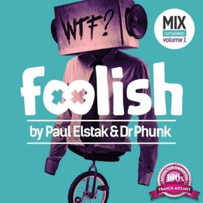Foolish Vol. 1 (By Paul Elstak & Dr Phunk) (2018)