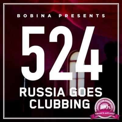 Bobina - Russia Goes Clubbing 524 (2018-10-29)