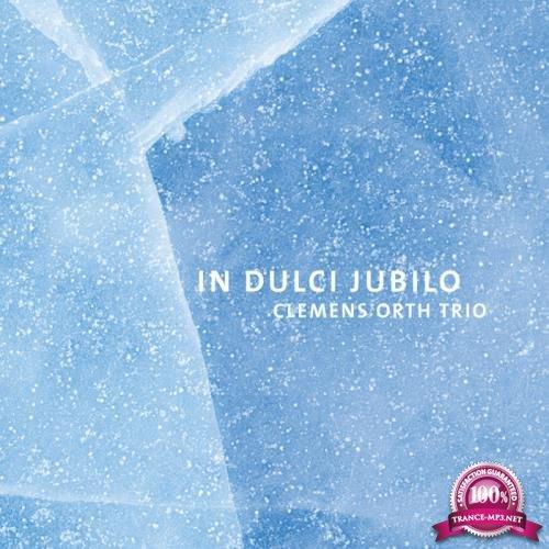 Clemens Orth Trio - In Dulci Jubilo (2018)