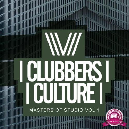 Clubbers Culture Masters Of Studio, Vol.1 (2018)