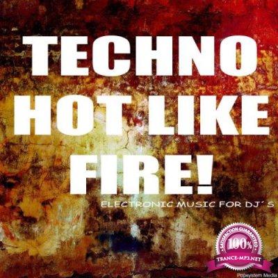 Techno Hot Like Fire! Electronic Music For DJs (2018)