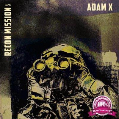 Adam X - Recon Mission (2018)