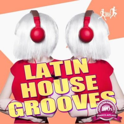 Latin House Grooves (2018)