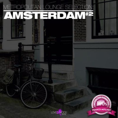 Metropolitan Lounge Selection Amsterdam, Vol. 2 (2018)