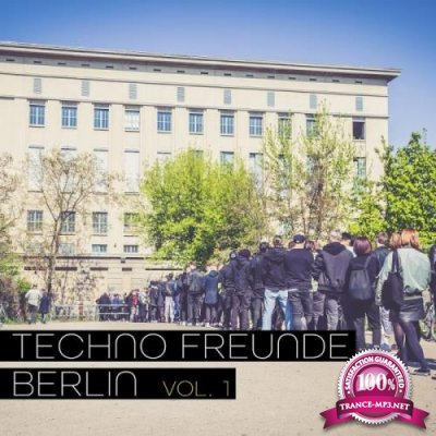Techno Freunde Berlin, Vol. 1 (2018)