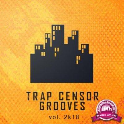 Trap Censor Grooves, Vol. 2K18 (2018)