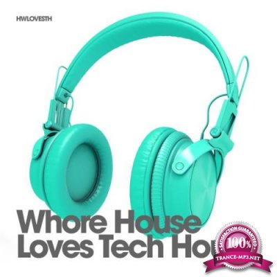 Whore House Loves Tech House (2018)