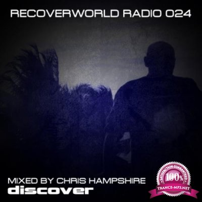 Recoverworld Radio 024 (Mixed By Chris Hampshire) (2018)