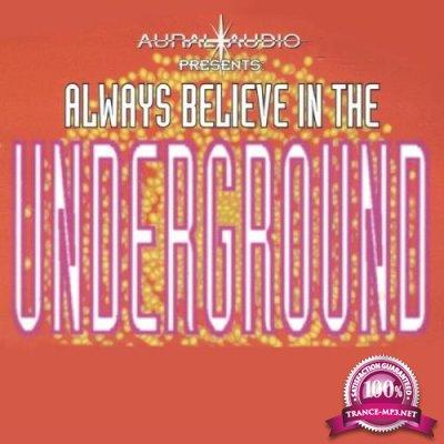 Always Believe In The Underground (2018)