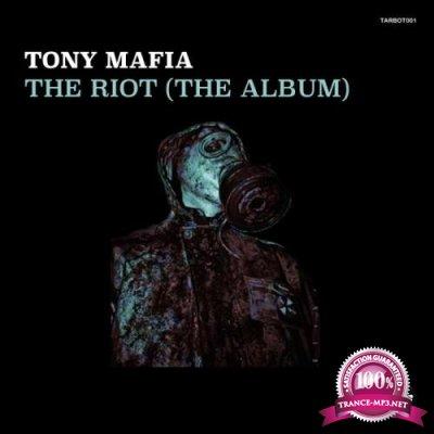 Tony Mafia - The Riot (The Album) (2018)