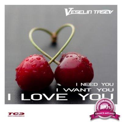 Veselin Tasev - I Need You, I Want You, I Love You (2018)