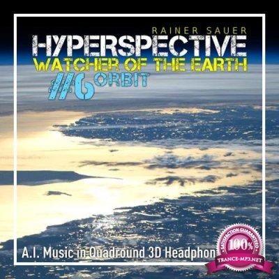 Rainer Sauer - Hyperspective: Watcher of the Earth #6: Orbit (2018)