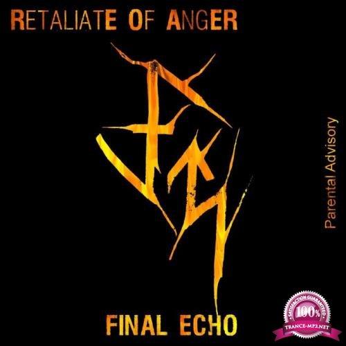 Retaliate Of Anger - Final Echo (2018)