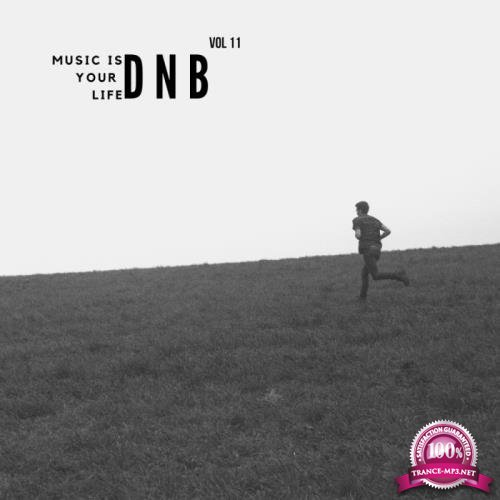 Music Is Your Life Dnb, Vol. 11 (2018)