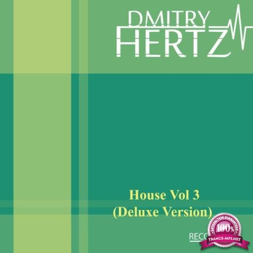 Dmitry Hertz - House Vol 3 (Deluxe Version) (2018)