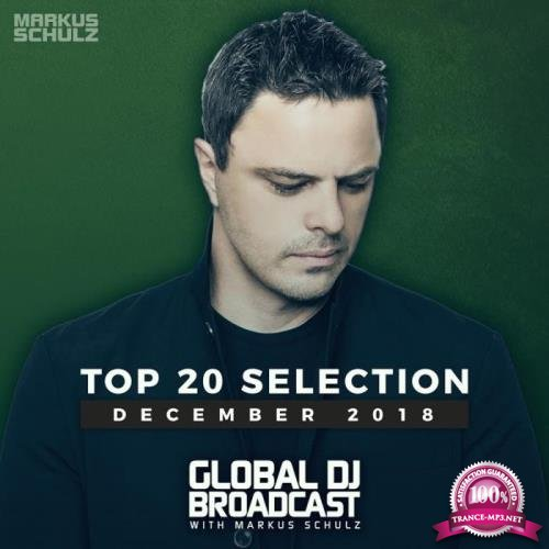 Markus Schulz - Global DJ Broadcast Top 20 December 2018 (2018)