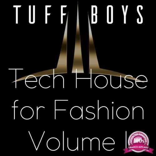 Tuff Boys - Tech House For Fashion, Vol. 1 (2018)