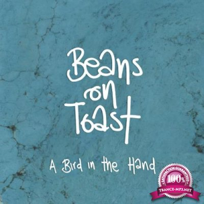 Beans on Toast - A Bird in the Hand (2018)
