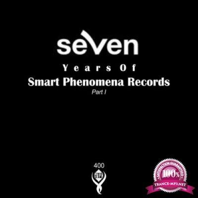 7 Years Of Smart Phenomena Records: Part I (2018)