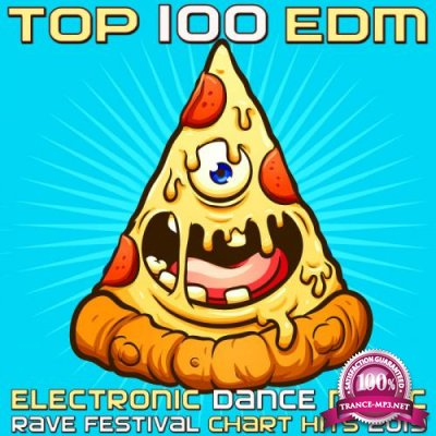 Top 100 EDM - Electronic Dance Music Rave Festival Chart Hits 2019 (2018)