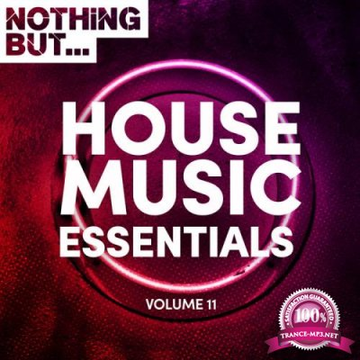 Nothing But... House Music Essentials, Vol. 11 (2018)