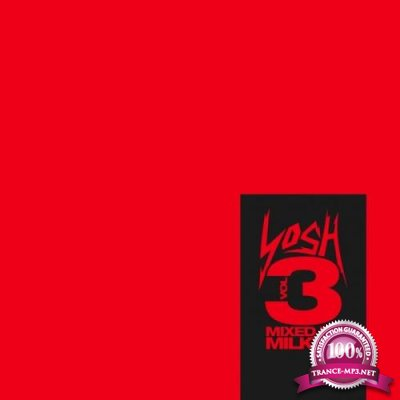 Yosh Vol 3 (Mixed by Milky T) (2018)