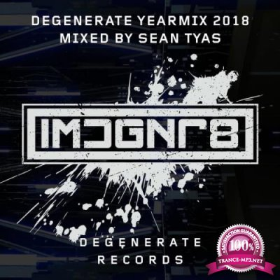 Degenerate 2018 Yearmix (Mixed By Sean Tyas) (2018)
