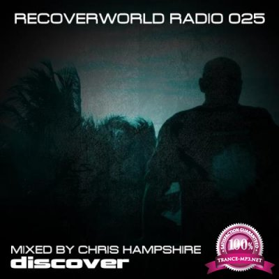 Recoverworld Radio 025 (Mixed By Chris Hampshire) (2018)