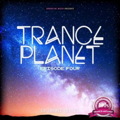 Trance Planet Episode Four (2018)